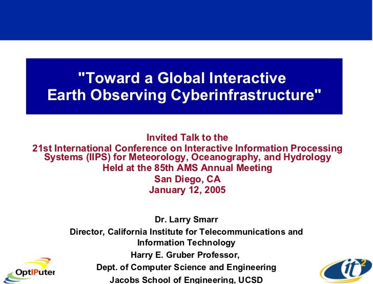 """Toward a Global Interactive  Earth Observing Cyberinfrastructure"" Invited Talk to the 21st International Confer..."
