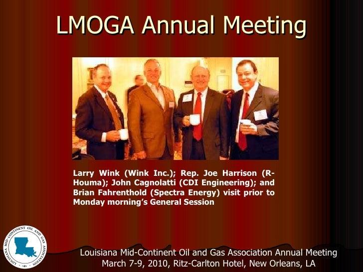 LMOGA Annual Meeting Larry Wink (Wink Inc.); Rep. Joe Harrison (R-Houma); John Cagnolatti (CDI Engineering); and Brian Fah...