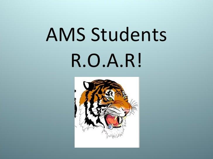 AMS Students R.O.A.R!