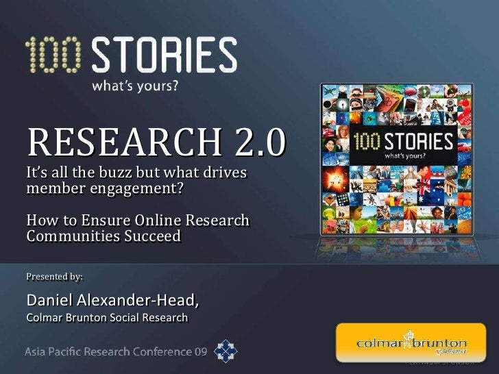 Daniel Alexander-Head, <br />Colmar Brunton Social Research<br />RESEARCH 2.0It's all the buzz but what drives member enga...