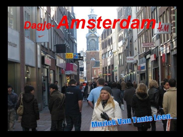 Dagje-   Amsterdam  ! Muziek Van Tante Leen.