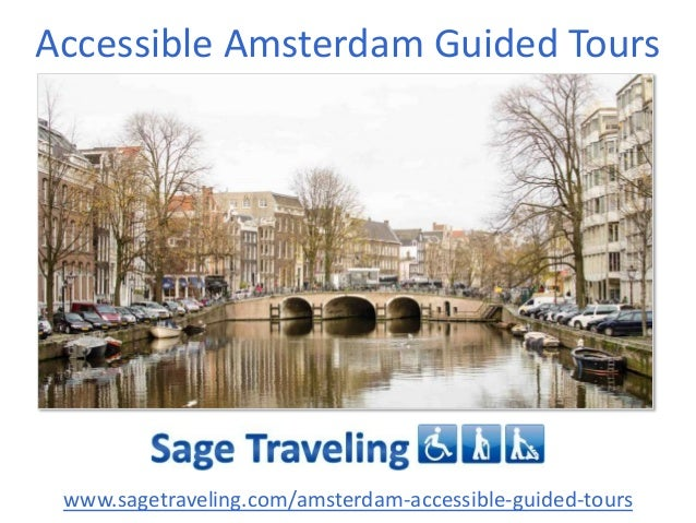 Accessible Amsterdam Guided Tours  www.sagetraveling.com/amsterdam-accessible-guided-tours