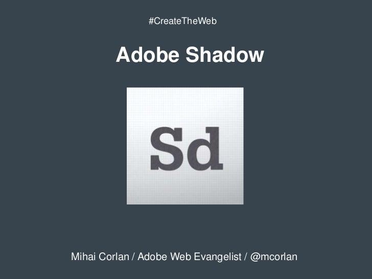 Adobe Shadow - Amsterdam Adobe Camp