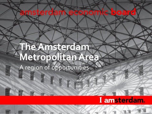 The Amsterdam Metropolitan Area A region of opportunities
