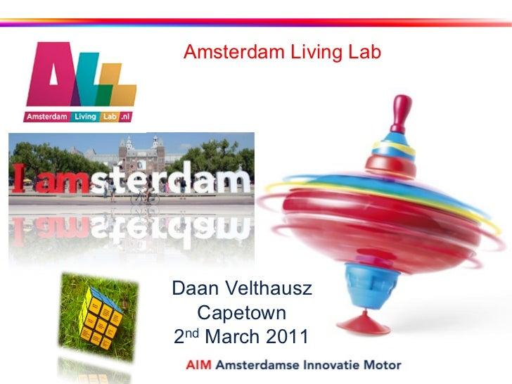 Amsterdam Living LabDaan Velthausz   Capetown2nd March 2011