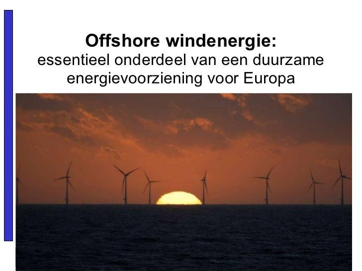 Offshore windenergie: essentieel onderdeel van een duurzame energievoorziening voor Europa