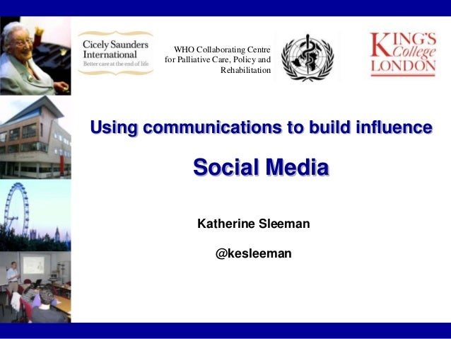 Using communications to build influence: Social Media for clinicians and academics