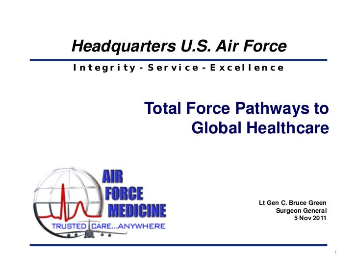 Headquarters U.S. Air ForceIntegrity - Service - Excellence          Total Force Pathways to                 Global Health...