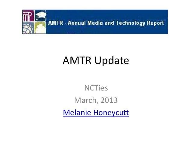 AMTR Update     NCTies  March, 2013Melanie Honeycutt