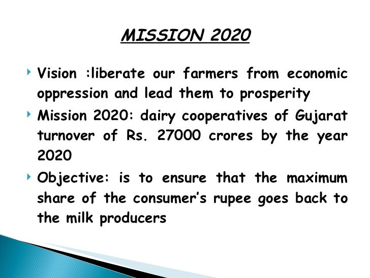 mission and vision of amul In the infant milk food category, our brand amulspray registered a value  till  date, 7107 vdcs have prepared their mission statement and.