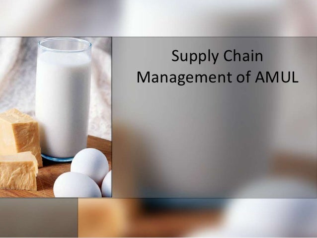 Supply ChainManagement of AMUL