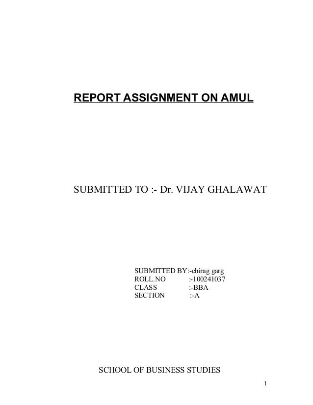 REPORT ASSIGNMENT ON AMULSUBMITTED TO :- Dr. VIJAY GHALAWAT           SUBMITTED BY:-chirag garg           ROLL.NO      :-1...