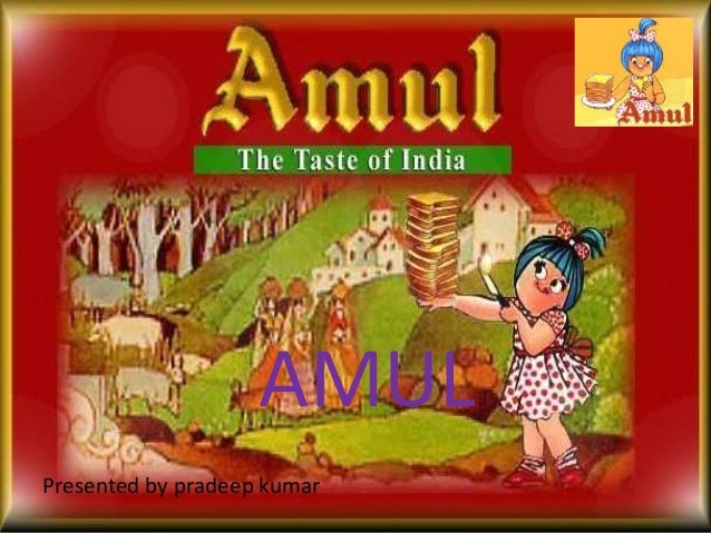AMUL Presented by pradeep kumar