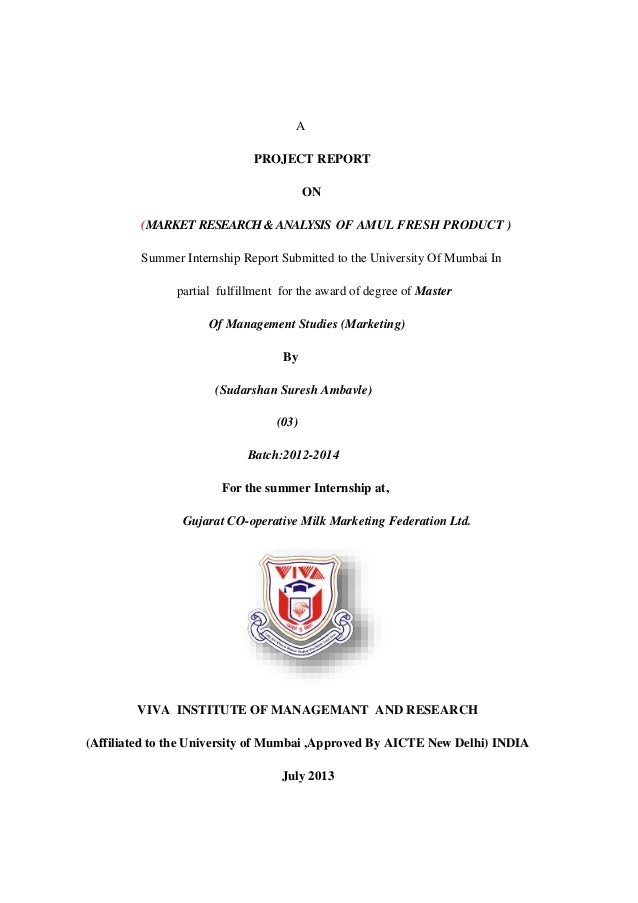 A PROJECT REPORT ON (MARKET RESEARCH&ANALYSIS OF AMUL FRESH PRODUCT ) Summer Internship Report Submitted to the University...