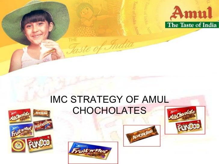 IMC STRATEGY OF AMUL CHOCOLATES IMC STRATEGY OF AMUL CHOCHOLATES