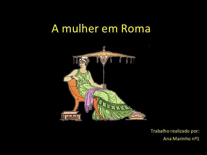 A Mulher Em Roma   Ana Marinho