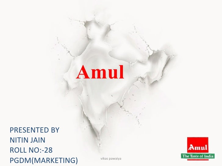 amul marketing project Slide 1 amul marketing strategy 1 world's largest pouched milk brand world's biggest vegetarian cheese brand largest food brand and business in india 2 formed in.