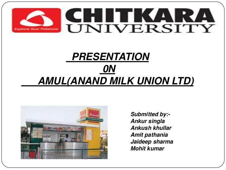 PRESENTATION          0NAMUL(ANAND MILK UNION LTD)               Submitted by:-               Ankur singla               A...