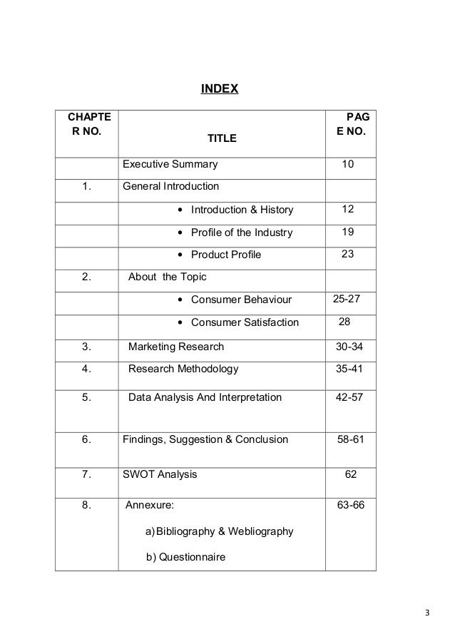 3 INDEX CHAPTE R NO. TITLE PAG E NO. Executive Summary 10 1. General Introduction • Introduction & History 12 • Profile of...