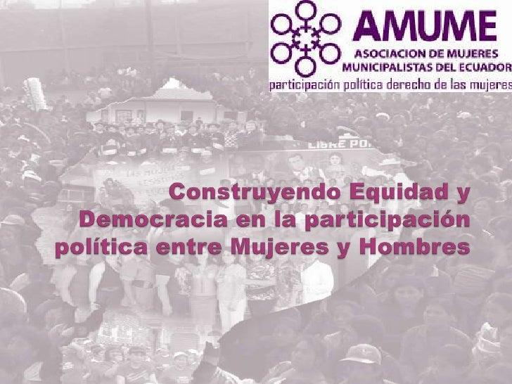 La Asociación de Mujeres Municipalistas del Ecuador(AMUME) es una organización social sin fines de lucro,creada el 7 de ma...