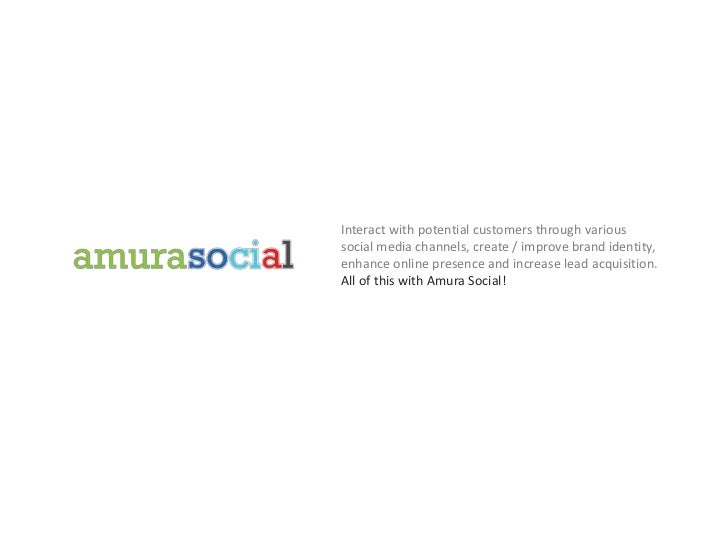 Interact with potential customers through varioussocial media channels, create / improve brand identity,enhance online pre...