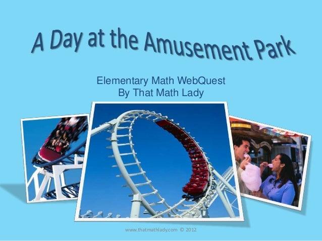 Amusement Park Math WebQuest