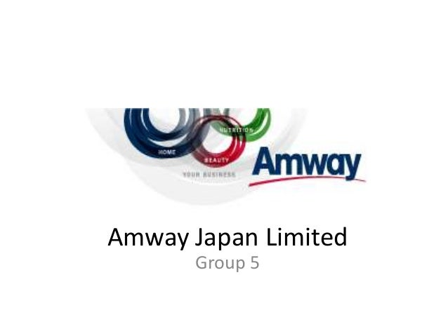 Amway Japan Limited      Group 5