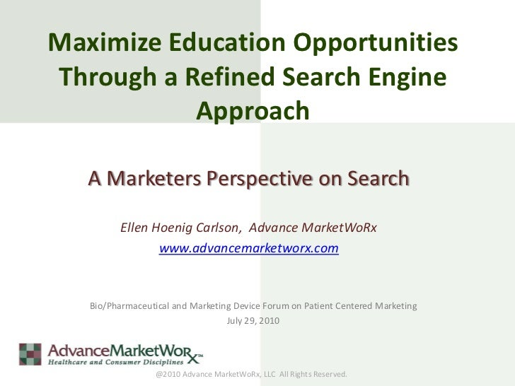 Max Educational Opportunities Thru SEM:  A  Pharma Marketers Perspective July 29 2010