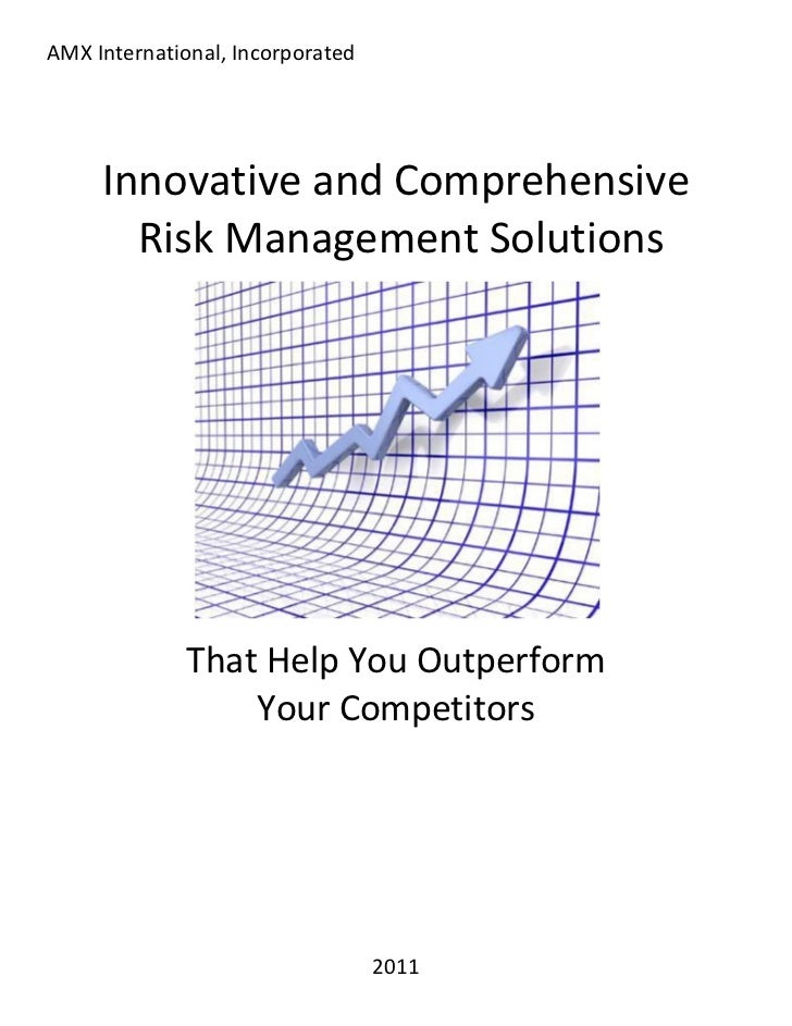 AMX International, Incorporated     Innovative and Comprehensive       Risk Management Solutions              That Help Yo...