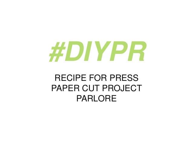 #DIYPR RECIPE FOR PRESS PAPER CUT PROJECT PARLORE