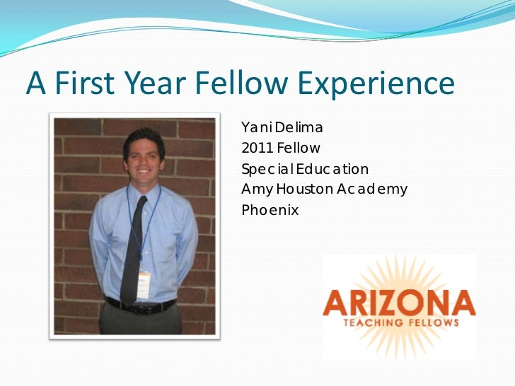 A First Year Fellow Experience               Yani Delima               2011 Fellow               Special Education        ...