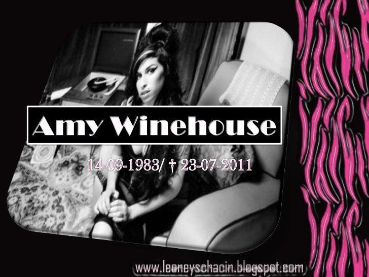 Amy Winehouse<br />14-09-1983/ † 23-07-2011<br />