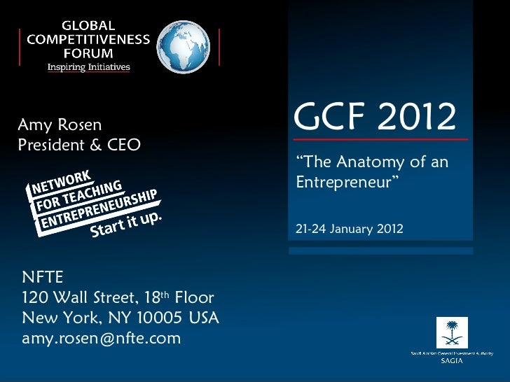 "Amy Rosen President & CEO GCF 2012 "" The Anatomy of an Entrepreneur"" 21-24 January 2012 NFTE 120 Wall Street, 18 th  Floor..."
