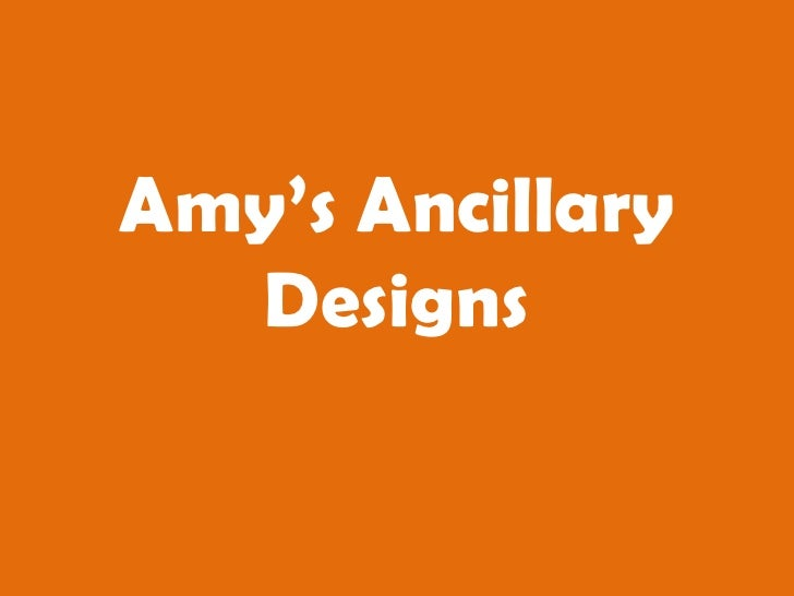Amy's ancillary designs