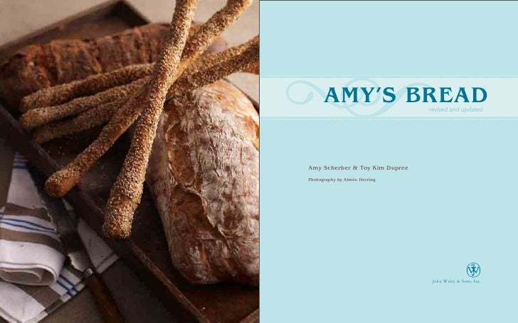 h     Amy's BreAd               revised and updated     Amy Scherber & Toy Kim Dupree Photography by Aimée Herring        ...