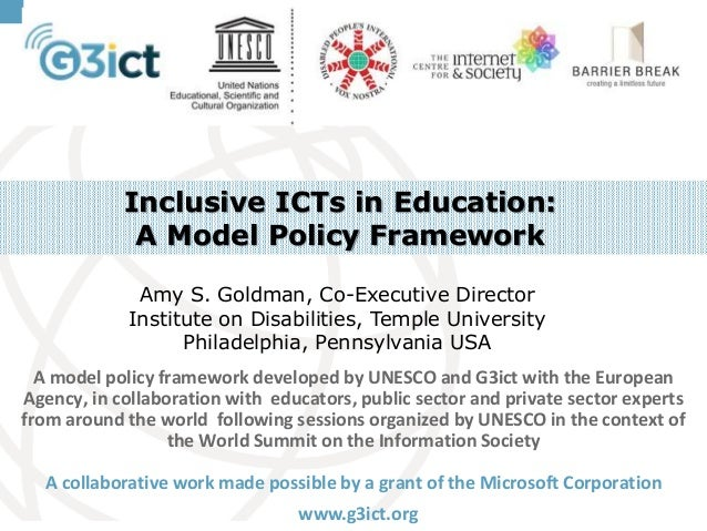 Inclusive ICTs in Education: A Model Policy Framework Amy S. Goldman, Co-Executive Director Institute on Disabilities, Tem...