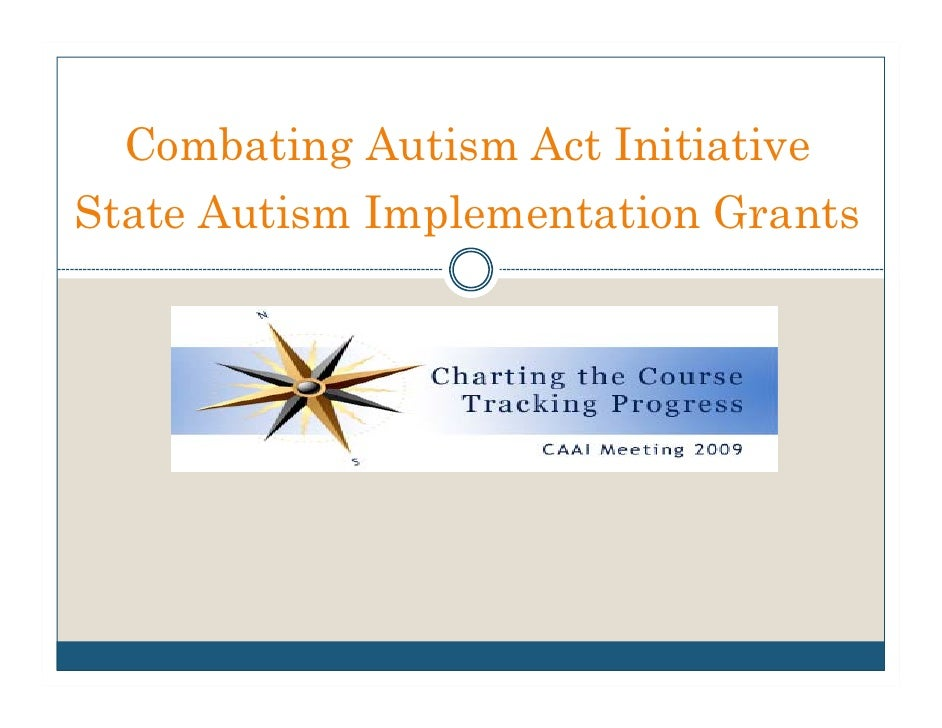 Combating Autism Act Initiative State Autism Implementation Grants
