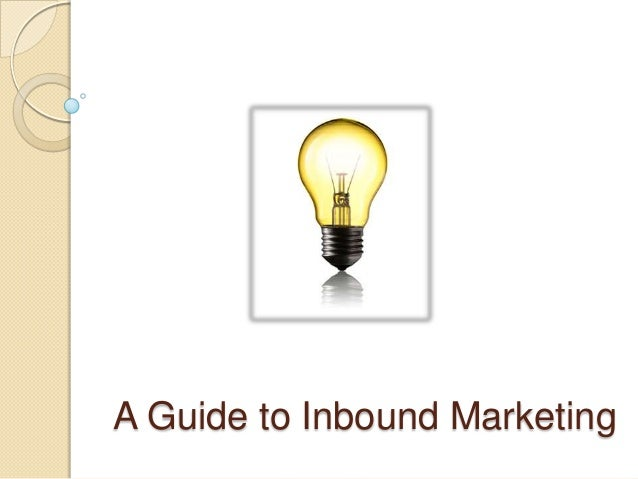 A Guide to Inbound Marketing