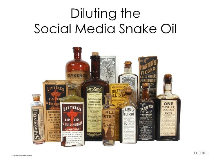Diluting the                                           Social Media Snake Oil     ©2010 Allinio LLC – All rights reserved ...
