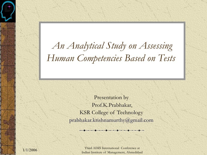 An Analytical Study on Assessing Human Competencies Based on Tests   Presentation by  Prof.K.Prabhakar, KSR College of Tec...