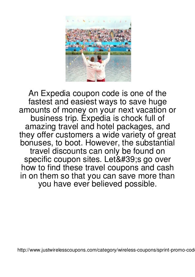 An Expedia coupon code is one of the   fastest and easiest ways to save hugeamounts of money on your next vacation or    b...