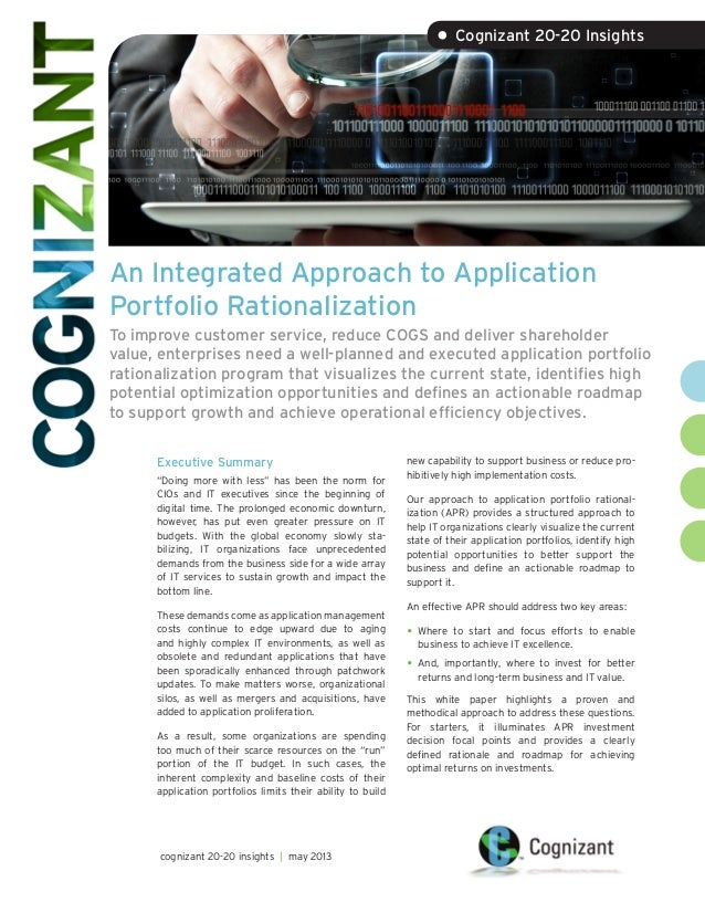 An Integrated Approach to Application Portfolio Rationalization To improve customer service, reduce COGS and deliver share...