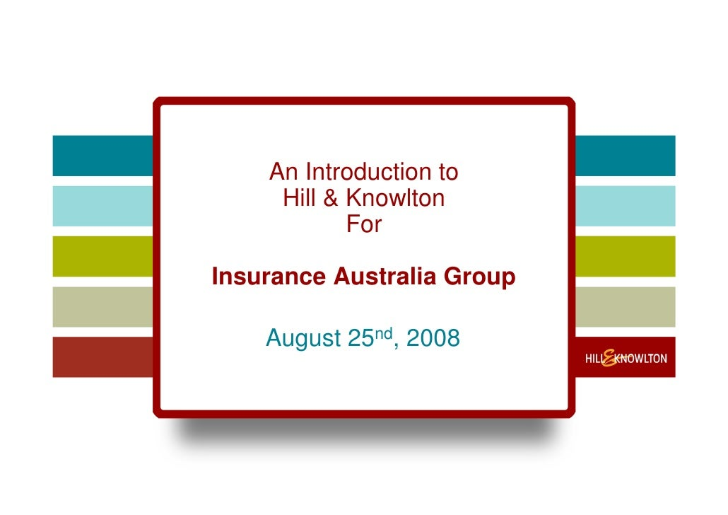 An Introduction to      Hill & Knowlton             For  Insurance Australia Group      August 25nd, 2008
