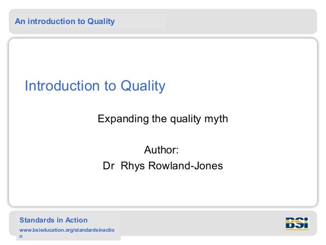 An introduction to Quality Standards in Action www.bsieducation.org/standardsinactio n Introduction to Quality Expanding t...