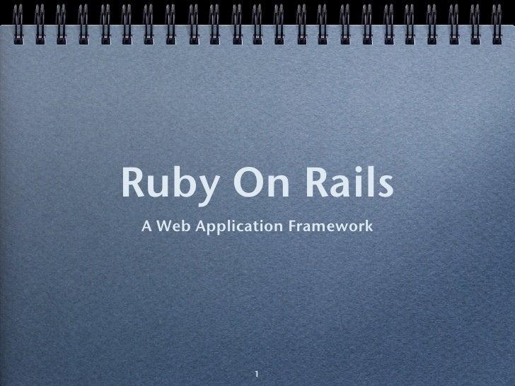 Ruby On Rails  A Web Application Framework                   1