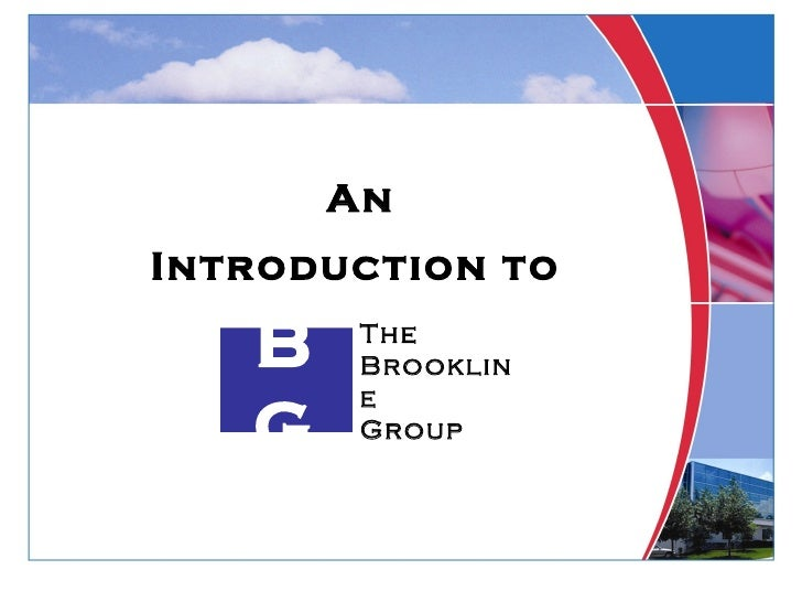 An Introduction to   BG The Brookline Group