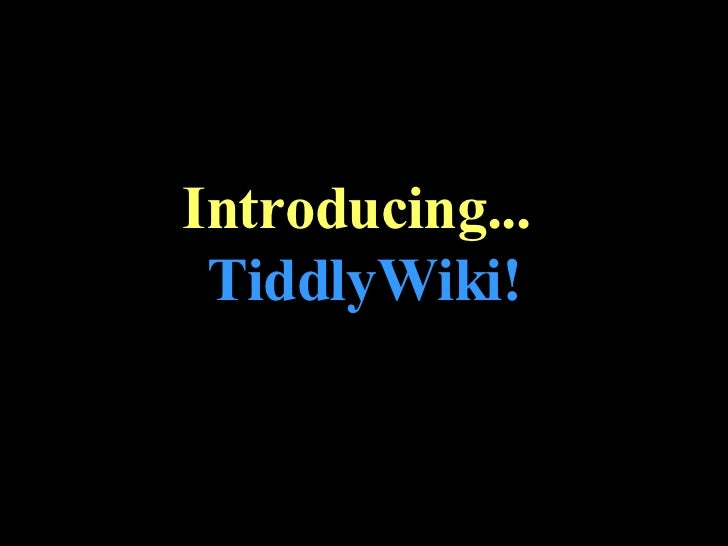 An Introduction to TiddlyWiki, revised