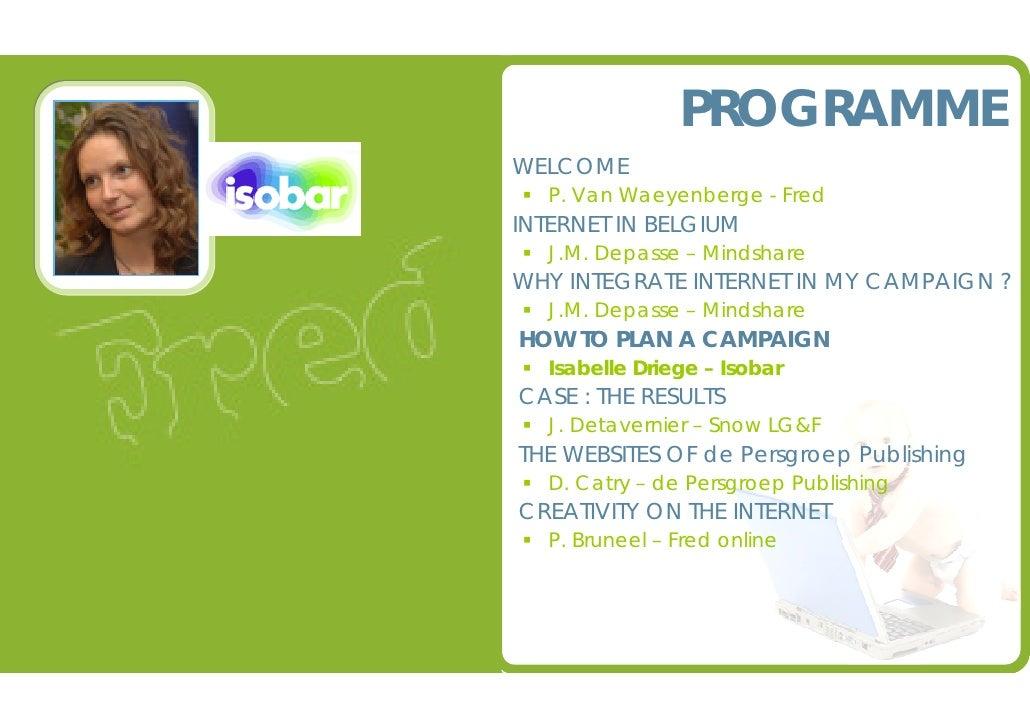 PROGRAMME                    @ WELCOME                                 P. Van Waeyenberge - Fred                    @ INTE...
