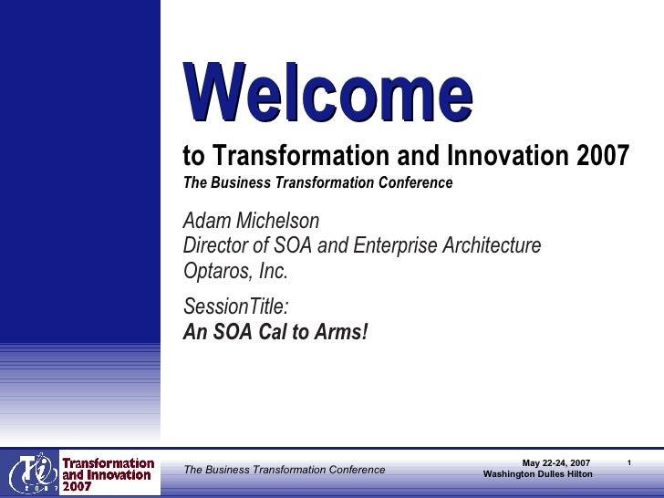 <ul><li>Adam Michelson </li></ul><ul><li>Director of SOA and Enterprise Architecture </li></ul><ul><li>Optaros, Inc. </li>...