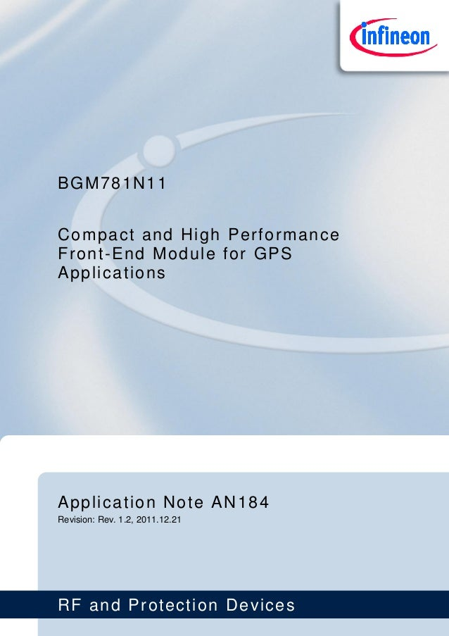 RF and Protection Devices BGM781N11 Application Note AN184 Revision: Rev. 1.2, 2011.12.21 Compact and High Performance Fro...